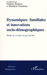 Dynamiques familiales et innovations socio-démographiques : études de cas dans les pays du Sud