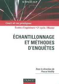 Echantillonnage et méthodes d'enquêtes : cours et cas pratiques : écoles d'ingénieurs, 2e cycle-master