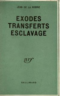 Exodes, transferts, esclavages