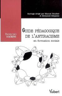 Guide pédagogique de l'antiracisme en formation sociale : former les travailleurs sociaux face au racisme et aux discriminations