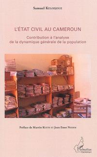 L'état civil au Cameroun : contribution à l'analyse de la dynamique générale de la population