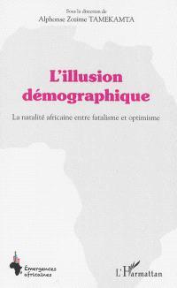 L'illusion démographique : la natalité africaine entre fatalisme et optimisme