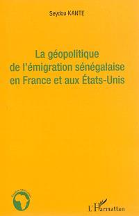 La géopolitique de l'émigration sénégalaise en France et aux Etats-Unis