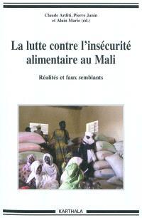 La lutte contre l'insécurité alimentaire au Mali : réalités et faux-semblants