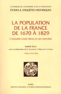 La population de la France de 1670 à 1829 : l'enquête Louis Henry et ses données