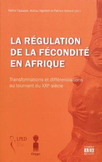 La régulation de la fécondité en Afrique : transformations et différenciations au tournant du XXIe siècle