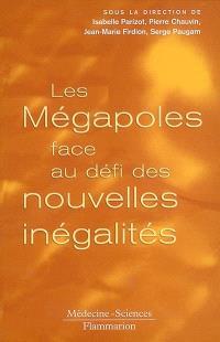 Les mégapoles face au défi des nouvelles inégalités : actes du colloque Hexapolis, Unesco, Paris, 2-3 novembre 2000