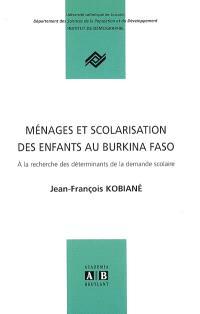Ménages et scolarisation des enfants au Burkina Faso : à la recherche des déterminants de la demande scolaire