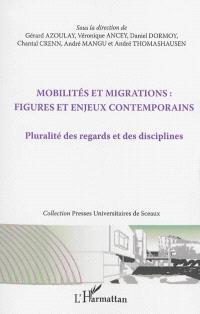 Mobilités et migrations : figures et enjeux contemporains : pluralité des regards et des disciplines