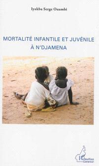 Mortalité infantile et juvénile à N'Djamena