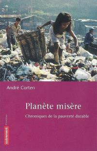Planète misère : chroniques de la pauvreté durable