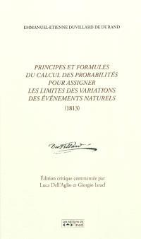 Principes et formules du calcul des probabilités pour assigner les limites des variations des événements naturels (1813)