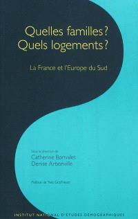 Quelles familles ? Quels logements ? : la France et l'Europe du Sud