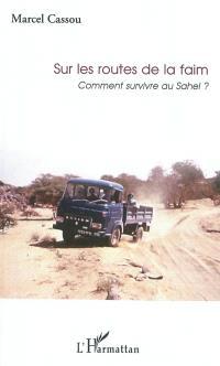 Sur les routes de la faim : témoignage