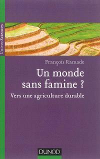 Un monde sans famine ? : vers une agriculture durable