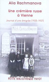 Une crémière russe à Vienne : journal d'une émigrée (1925-1927)