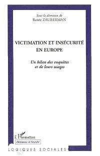 Victimation et insécurité en Europe : un bilan des enquêtes et de leurs usages