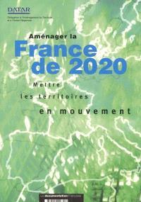 Aménager la France de 2020 : mettre les territoires en mouvement