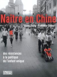 Naître en Chine : des résistances à la politique de l'enfant unique