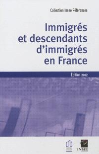 Immigrés et descendants d'immigrés en France