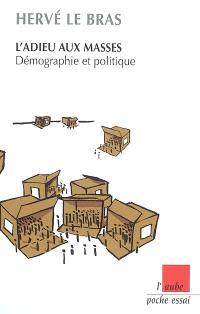 L'adieu aux masses : démographie et politique