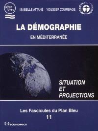 La démographie en Méditerranée : situation et projections