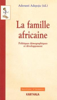 La famille africaine : politiques démographiques et développement