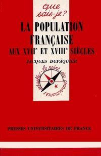 La Population française aux 17e et 18e siècles