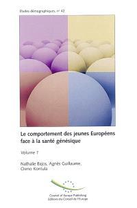 Le comportement des jeunes Européens face à la santé génésique. Volume 1