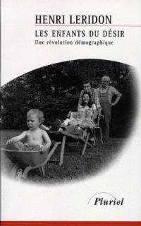 Les enfants du désir : une révolution démographique