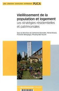 Vieillissement de la population et logement : les stratégies résidentielles et patrimoniales