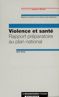 Violence et santé : rapport préparatoire au plan national : rapport au ministre de la Santé et des solidarités