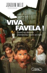 Viva favela ! : quand les démunis prennent leur destin en main