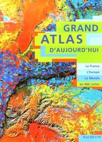 Grand atlas d'aujourd'hui