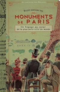 Petite histoire des monuments de Paris : un voyage au coeur de la plus belle ville du monde