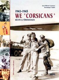 USS Corsica. Volume 2, We Corsicans : 1943-1945 : récits & témoignages