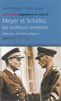 Meyer et Schirlitz, les meilleurs ennemis : La Rochelle, septembre 1944-mai 1945
