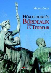 Héros oubliés de Bordeaux sous la Terreur