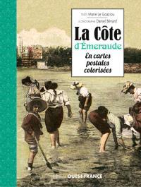 La Côte d'Emeraude en cartes postales colorisées