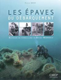 Les épaves du débarquement : histoire du ferraillage en Basse-Normandie