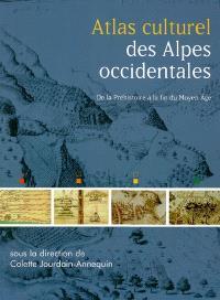Atlas culturel des Alpes occidentales : de la préhistoire à la fin du Moyen Age