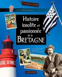 Histoire insolite et passionnée de la Bretagne
