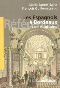 Les Espagnols à Bordeaux et en Aquitaine