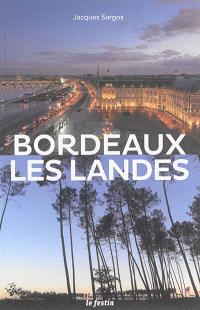 Bordeaux, les Landes