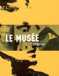 L'invention d'un pays : le musée, Langres
