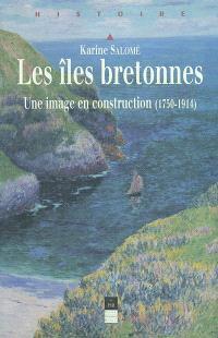 Les îles bretonnes : une image en construction, 1750-1914