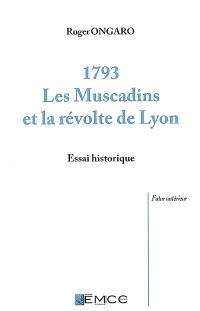 1793, les Muscadins et la révolte de Lyon : récit historique
