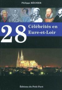 28 célébrités en Eure-et-Loir