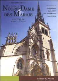 La collégiale Notre-Dame-des-Marais : une église dans la ville