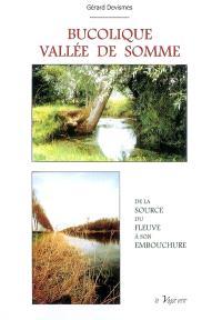 Bucolique vallée de la Somme : de la source du fleuve à son embouchure